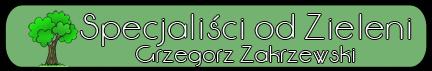 Specjaliści od Zieleni Grzegorz Zakrzewski
